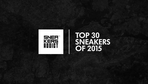 Sneakers 2015 : Sneakers Addict™ Top 30
